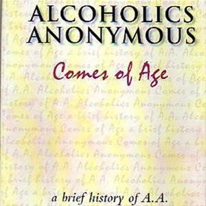 AA Comes Of Age from Alcoholics Anonymous (Great Britain) Ltd