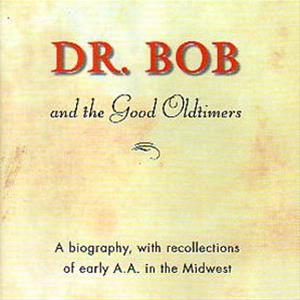 Dr. Bob and the Good Old Timers from Alcoholics Anonymous (Great Britain) Ltd